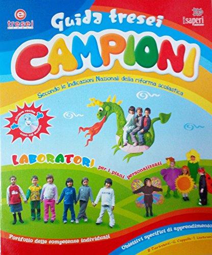 GUIDA TRESEI CAMPIONI + CD-AUDIO Guida Didattica per la Scuola Dell'Infanzia