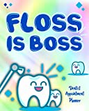 Floss Is Boss: Dentist Appointment Planner Keep Your Appointments Organized And Write Down Every Detail You Need
