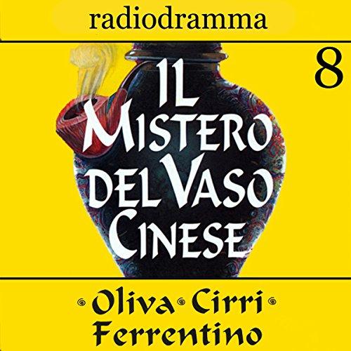 Il mistero del vaso cinese 8 | Carlo Oliva