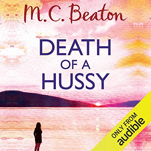Death of a Hussy     Hamish Macbeth, Book 5              By:                                                                                                                                 M. C. Beaton                               Narrated by:                                                                                                                                 David Monteath                      Length: 4 hrs and 56 mins     12 ratings     Overall 4.5