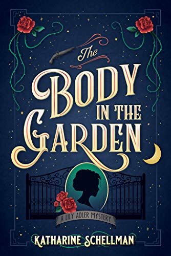 Image of The Body in the Garden: A Lily Adler Mystery (LILY ADLER MYSTERY, A)