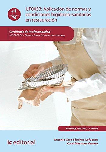 Aplicación de normas y condiciones higiénico-sanitarias en restauración. HOTR0308 (Spanish Edition)