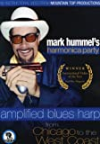 Mark Hummel's Harmonica Party: Amplified Blues Harp From Chicago to the West Coast