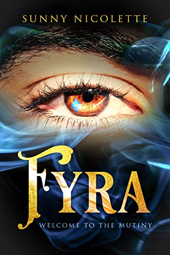 Book: Fyra - Welcome To The Mutiny by Sunny Nicolette