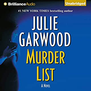 Murder List                   By:                                                                                                                                 Julie Garwood                               Narrated by:                                                                                                                                 Joyce Bean                      Length: 11 hrs and 48 mins     606 ratings     Overall 4.5