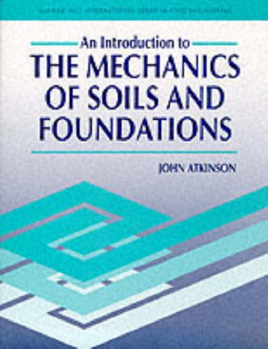 The Introduction to the Mechanics of Soils & Foundations