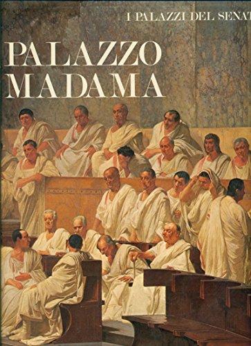I Palazzi del Senato. Palazzo Madama. Palazzo Cenci, Palazzo Giustiniani