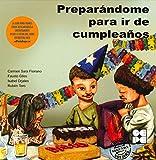 Preparándome para ir de cumpleaños: 3 (Cuento contigo)