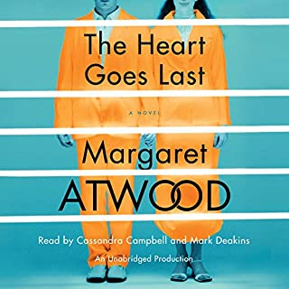 The Heart Goes Last     A Novel              De :                                                                                                                                 Margaret Atwood                               Lu par :                                                                                                                                 Cassandra Campbell,                                                                                        Mark Deakins                      Durée : 12 h et 11 min     9 notations     Global 3,9