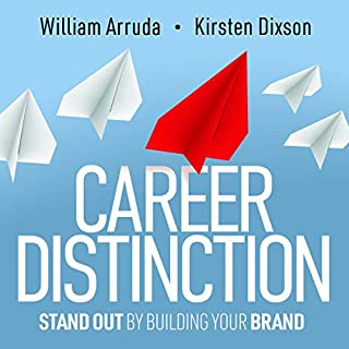 Career Distinction     Stand Out by Building Your Brand              Written by:                                                                                                                                 William Arruda,                                                                                        Kirsten Dixson                               Narrated by:                                                                                                                                 Norah Tocci                      Length: 5 hrs and 59 mins     Not rated yet     Overall 0.0