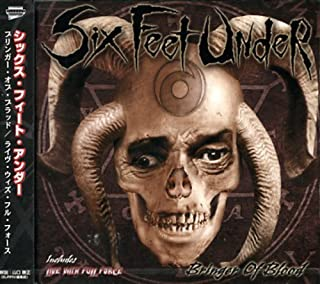 Bringer of Blood & Live W/Full Force by Six Feet Under (2008-01-13)