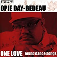 One Love: Round Dance Songs by Opie Day-Bedeau (2011-01-25)