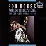 Father of the Delta Blues-Com - Son House