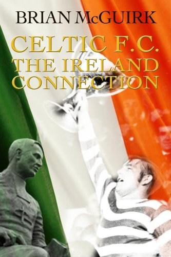 Celtic FC: The Ireland Connection