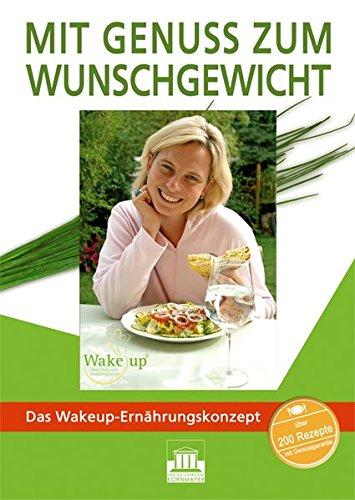 Mit Genuss zum Wunschgewicht: Das Wakeup-Ernährungskonzept