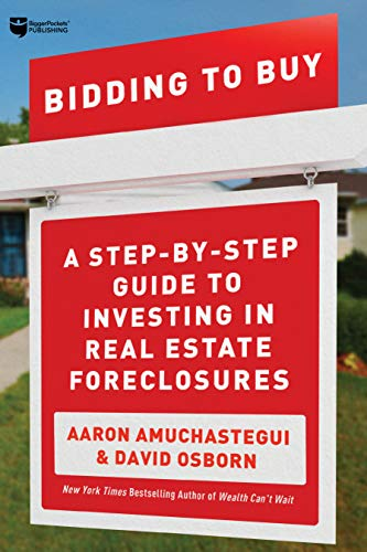 Compare Textbook Prices for Bidding to Buy: A Step-by-Step Guide to Investing in Real Estate Foreclosures  ISBN 9781947200333 by Osborn, David,Amuchastegui, Aaron