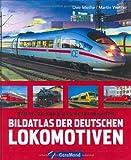 Bildatlas der deutschen Lokomotiven: Deutsche Bahn und Privatbahnen - Uwe Miethe