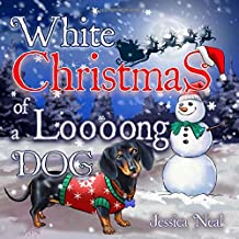 White Christmas of a Loooong Dog: Beautifully Illustrated Christmas Poems for Kids and Dog Lovers (Loooong Dog's Adventures)