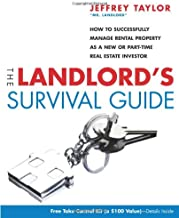 The Landlord's Survival Guide: How to Succesfully Manage Rental Property as a New or Part-Time Real Estate Investor