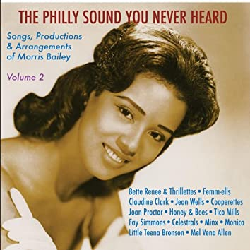 The Philly Sound You Never Heard Vol. 2: Songs, Productions & Arrangements of Morris Bailey
