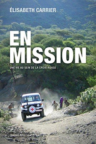 En mission: Une vie au sein de la Croix-Rouge (French Edition)
