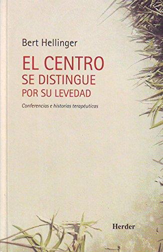 El centro se distingue por su levedad: Conferencias e historias terapéuticas (Spanish Edition)