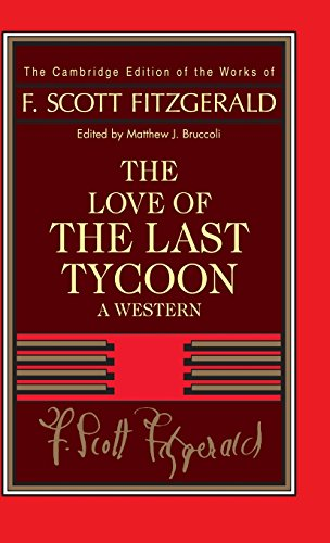 Fitzgerald: The Love of the Last Tycoon: A Western (The Cambridge Edition of the Works of F. Scott Fitzgerald)