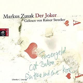 Der Joker                   Autor:                                                                                                                                 Markus Zusak                               Sprecher:                                                                                                                                 Rainer Strecker                      Spieldauer: 7 Std. und 7 Min.     177 Bewertungen     Gesamt 4,2