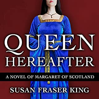 Queen Hereafter: A Novel of Margaret of Scotland cover art