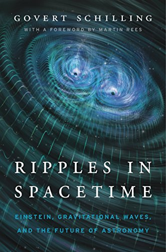 Ripples in Spacetime: Einstein, Gravitational Waves, and the Future of Astronomy (English Edition)