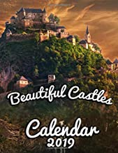 Beautiful Castles Calendar 2019: Featuring The Most Gorgeous Castles in the World!