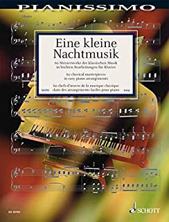 Eine Kleine Nachtmusik: 60 Meisterwerke der klassischen Musik. Klavier. (Pianissimo)