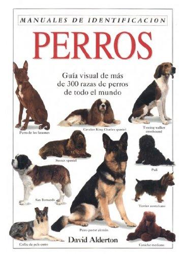 PERROS. MANUAL DE IDENTIFICACION (GUIAS DEL NATURALISTA-ANIMALES DOMESTICOS-PERROS)