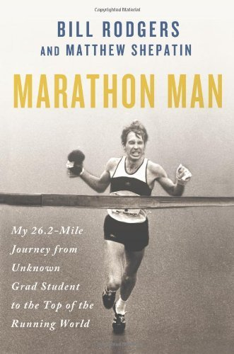 Image OfMarathon Man: My 26.2-Mile Journey From Unknown Grad Student To The Top Of The Running World By Rodgers, Bill, Shepatin, M...