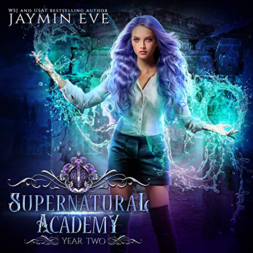Supernatural Academy: Year Two Audiobook By Jaymin Eve cover art