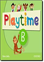 Playtime: B: Class Book: Stories, DVD and play- start to learn real-life English the Playtime way! by NA(2011-08-04)