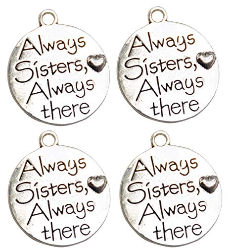 Yansanido Pack of 10 Alloy Silver ''Alway Sister Always There'' Round DIY Antique Message Charms Pendant for Making Bracelet and Necklace (Alway Sister always there)