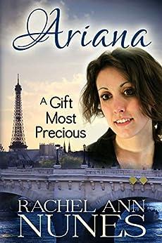 A Gift Most Precious (Ariana Book 2) by [Rachel Ann Nunes]