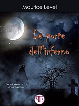 Le porte dell'inferno (Italian Edition) by [Maurice Level]
