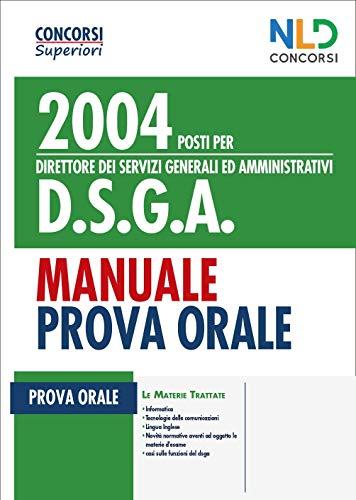 Concorso 2004 posti per DSGA Direttore dei servizi generali ed amministrativi. Manuale per la prova orale