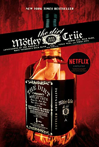 The Dirt - Mötley Crüe: Confessions of the World's Most Notorious Rock Band