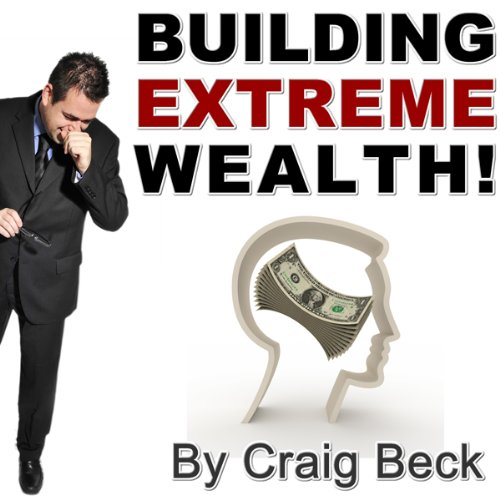 Building Extreme Wealth audiobook cover art