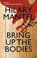 Bring Up the Bodies by Hilary Mantel(2012-05-01)