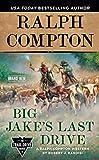 Ralph Compton Big Jake's Last Drive (The Trail Drive Series)