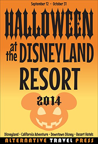 Halloween at the Disneyland Resort: 2014 (Ultimate Unauthorized Quick Guide Book 3) (English Edition)