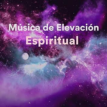 Música de Elevación Espiritual para Ascender a Estados Superiores de Conciencia (Relajación Profunda)