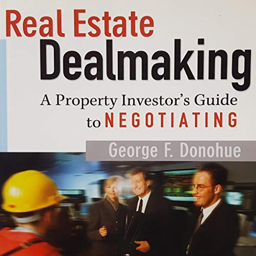 『Real Estate Dealmaking: A Property Investor's Guide to Negotiating』のカバーアート