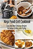 Ninja Foodi Grill Cookbook: Easy and Delicious Recipes for Indoor Grilling & Air Frying for Holiday: Perfect Gift for Holiday