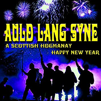 Auld Lang Syne: A Scottish Hogmanay Happy New Year