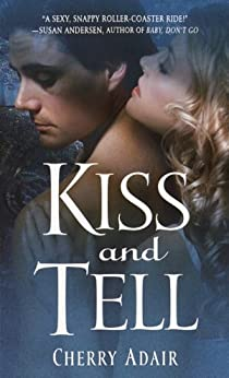 [Cherry Adair]のKiss and Tell (T-FLAC Psi Unit: Night Trilogy Book 2) (English Edition)